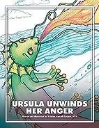 Ursula Unwinds Her Anger by Kristina…