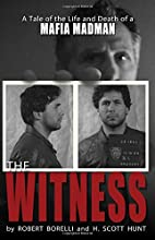 The Witness: A Tale of the Life and Death of…