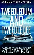 Tweedledum and Tweedledee by Willow Rose