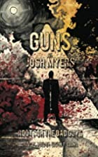 Guns by Josh Myers