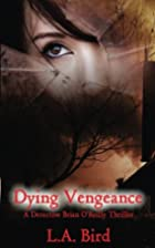 Dying Vengeance: A Detective Brian O'Reilly…