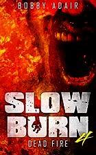 Slow Burn: Dead Fire, Book 4 (Volume 4) by…