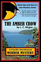 The Amber Crow (Volume 1) by L. C. Mcgee