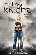 The Last Knight (Pendragon, #1) by Nicola S.…