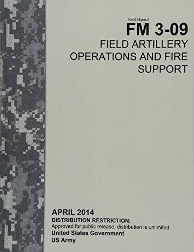 field-manual-fm-3-09-field-artillery-operations-and-fire-support-april-2014