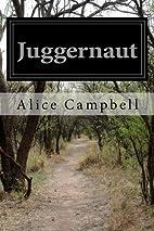 Juggernaut by Alice Campbell