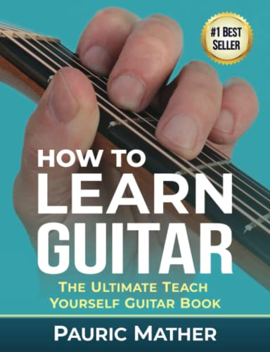 how-to-learn-guitar-the-ultimate-teach-yourself-guitar-book