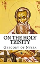 On the Holy Trinity by St. Gregory of Nyssa