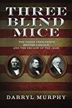 Three Blind Mice: The Three Presidents…