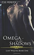 Omega in the Shadows (Lost Wolves Book One)…