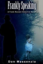 Frankly Speaking: A Frank Rozzani Detective…