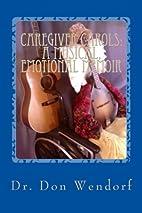 CAREGIVER CAROLS: A Musical, Emotional…