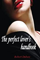 The perfect lover's handbook: The reason of…