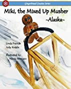 Miki, the Mixed Up Musher (Gingerbread…