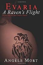 Evaria: A Raven's Flight (Volume 1) by…