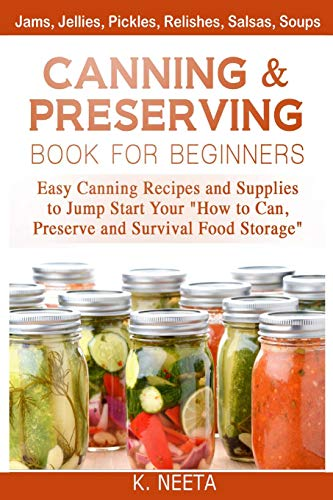 canning-and-preserving-book-for-beginners-easy-canning-recipes-and-supplies-to-jump-start-your-how-to-can-preserve-and-survival-food-storage