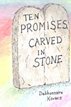 Ten Promises, Carved in Stone by Debbonnaire…
