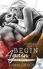 Begin Again (Starting Over, #3) by Evan…