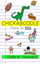 Chickaboodle: Poems for Kids by Valerie…