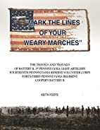Mark the Lines of Your Weary Marches: The…