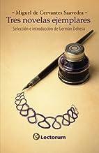Tres novelas ejemplares (Spanish Edition) by…
