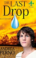 The Last Drop (Volume 1) by Andrea Perno