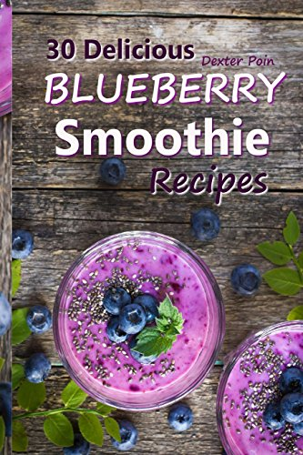 30-delicious-blueberry-smoothie-recipes-for-weight-loss-and-body-detoxification-smoothie-recipes-for-weight-loss-smoothie-recipes-for-weight-management-smoothie-recipes-for-health-and-wellness