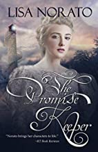 The Promise Keeper by Lisa Norato
