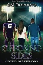 Opposing Sides by CM Doporto