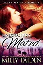 Unexpectedly Mated (Sassy Mates) (Volume 3)…