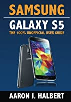 Samsung Galaxy S5: The 100% Unofficial User…