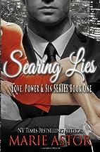 Searing Lies (Love, Power & Sin #1) by Marie…