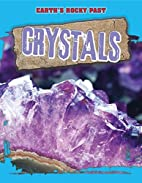Crystals (Earth's Rocky Past) by…