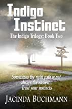 Indigo Instinct: The Indigo Trilogy: Book…