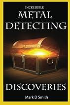 Incredible Metal Detecting Discoveries: True…