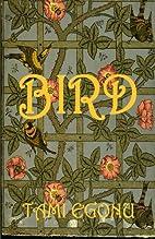 Bird (The Bird Trilogy) (Volume 1) by Tami…