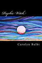 Psychic Witch: A Witch's Guide to…