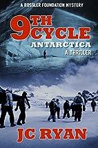 Ninth Cycle Antarctica by JC Ryan