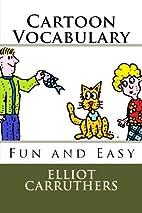 Cartoon Vocabulary: Fun and Easy (Volume 1)…