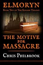 The Motive for Massacre (Kinless Trilogy) by…