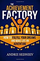 The Achievement Factory: How to Fulfill Your…