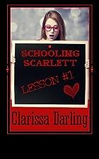 Schooling Scarlett (Lessons) (Volume 1) by…
