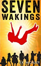 Seven Wakings by S K McCauley