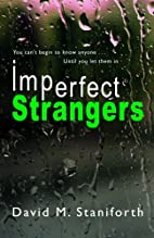 Imperfect Strangers by Mr David M Staniforth