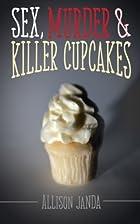 Sex, Murder & Killer Cupcakes by Allison…
