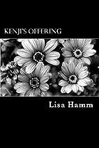 Kenji's Offering by Lisa Hamm