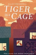 Tiger in a Cage by Allie Cresswell