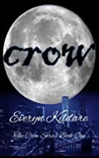Crow (The Crow Series) (Volume 1) by Everyn…