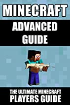 Minecraft Advanced Guide: The Ultimate…