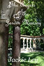 The Angels of the Jardin Massey by Jackie…
